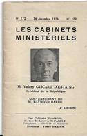 LES CABINETS MINISTERIELS  RAYMOND BARRE  PREMIER MINISTRE VGE PRESIDENT  DECEMBRE 76 AVEC PHOTOS DES MINISTRES - Politique