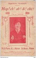 """Chanson Populaire : """" Hop , Eh , Ah , Di , Ohé """" . ( Paroles De P.l Flers Musique De A. Flynn  ). - Partitions Musicales Anciennes"""
