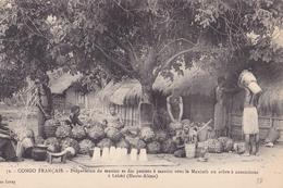 CONGO FRANCAIS N°72  Préparation Du Manioc Et Des Paniers à Manioc Sous Le MANIOTH Ou Arbre à Caoutchouc - Congo Français - Autres