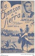 """Partition . """" La Chanson De La Sierra """" : Musique De Vincent  Scotto . Créé Par Jaime Plana . - Partitions Musicales Anciennes"""