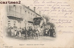 BOGHARI DEPART DU COURRIER D'ALGERIE DILIGENCE POSTE POSTIER MALLE-POSTE ATTELAGE J. GEISER 1900 ALGERIE - Autres Villes