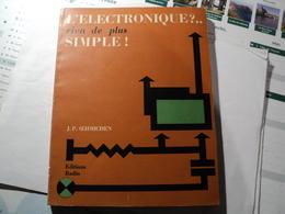 L ELECTRONIQUE RIEN DE PLUS SIMPLE. 1975. EDITIONS RADIO. JP OEHMICHEN - Littérature & Schémas
