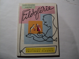 FLEURUS COLLECTION ACTIVITES. 1960. FILDEFERIE. MARIE COLETTE MAINE ILLUSTRATIONS DE LOUIS SIMON. - Creative Hobbies