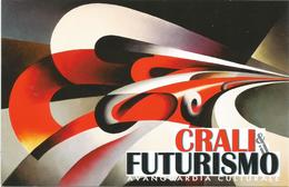 # Tullio Crali Pittore Futurista, Cartolina Mostra Crali & Futurismo - Postcard Card Karte Futurism Futurismus Futurisme - Malerei & Gemälde