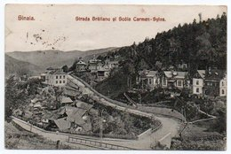 ROMANIA/ROUMANIE - SINAIA  STRADA BRATIANU SI SCOLA CARMEN-SYLVA - 1908 - Romania