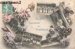 BLIDA SOUVENIR DES TIRAILLEURS ALGERIENS SOLDATS MILITAIRES GUERRE AFRIQUE BLIDAH ALGERIE - Reggimenti