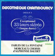 DISQUE 33 TOURS  PUBLICITAIRE DISCOTEHQUE CHAMBOURCY FABLES DE LA FONTAINE MORCEAUX CHOISIS D'ALPHONSE DAUDET - Formats Spéciaux