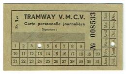 Tramway V.M.C.V. Vevey/Montreux/Chillon/Villeneuve. Carte Personnelle Journalière. Suisse. - Tramways