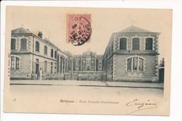 Carte D' ORLEANS  école Normale D'instituteurs - Orleans