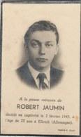 Déporté Belge ... Robert Jaumin , Décédé En Captivité ( Allemagne ) En 1945 - Oorlog 1939-45