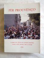 Pèr Prouvènço. Textes En Provençal Moderne Rhodanien Et Maritime, Réunis Par Marie-Claude Et Claude Mauron - Provence - Alpes-du-Sud