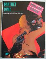 Sur La Route De Selma Réédit 1998 Par BERTHET - Berthet