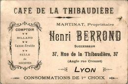 4) Carte De Visite Café De La Thibaudière Martinat.. Henri Berrond.. LYON En B.Etat - Visiting Cards