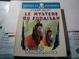 LE MYSTERE DU FORAISAN. 1957. MAGNARD COLLECTION SCIENCE ET AVENTURES PAR A.E. MARS VALLETT ET ILLUSTRE PAR ANDRE GALL - Livres, BD, Revues