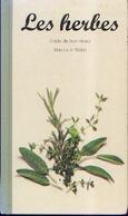 «Les Herbes – Guide Du Bon Vivant » WEBB, M. A. - Autres Collections