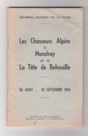 """Peu Courant Livre BCA - """" Les Chasseurs Alpins à Mandray Et à La Tête De La Béhouille"""" (combats Vosges 1914) - 1914-18"""