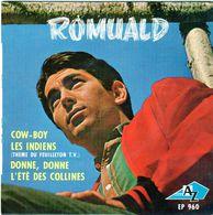 Disque 45 Tours De Romuald-cow-boy-les Indiens-donne,donne-l'été Des Collines - - Vinyles