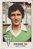 PANINI FOOTBALL 1979 JEAN MARIE ELIE ASSE SAINT ETIENNE - Panini