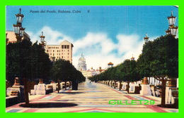 HABANA, CU BA - PASEO DEL PRADO - ANIMATED - LOOKING TOWARD THE CAPITOL - E. RIBAS - - Cuba