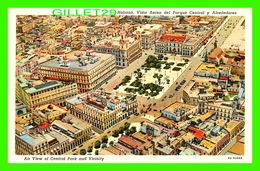HABANA, CUBA - VISTA AEREA DEL PARQUE CENTRAL Y ALREDEDORES - AIR VIEW OF CENTRAL PARK & VICINITY -  C. JORDI - - Cuba