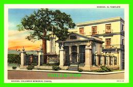 HABANA, CUBA - EL TEMPLETE - COLUMBUS MEMORIAL CHAPEL -  C. JORDI - - Cuba