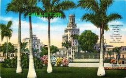 HABANA, CUBA - FRATERNITY PARK - CUBAN TELEPHONE CO BUILDING IN THE BACKGROUND - ROBERTS & CO - - Cuba