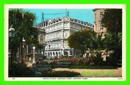 HABANA, CUBA - HOTEL PLAZA, CENTRAL PARK, HAVANA  - ANIMATED -  A. E. TRUJILLO - - Cuba