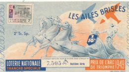 BL 97 / BILLETS  LOTERIE NATIONALE LES   AILES BRISEES PRIX DE L'ARC DE TRIOMPHE 2 EME TRANCHE  1949 - Billets De Loterie