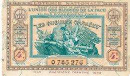 BL 102 / BILLET  LOTERIE NATIONALE L'UNION DES BLESSES DE LA FACE  LES GUEULES CASSEES  4 EME TRANCHE     1940 - Billets De Loterie