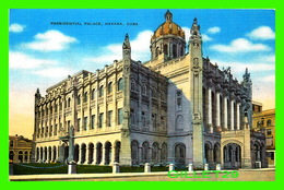 HABANA, CUBA - PRESIDENTIAL PALACE - PUB. BY ROBERTS & CO - - Cuba