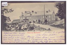 DISTRICT DE LA VALLEE - HOTEL DU MARCHAIRUZ - TB - VD Vaud