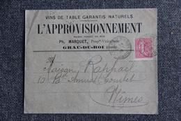 """Timbres Sur Lettre Commerciale - GRAU DU ROI : Ph .MARQUET,"""" L'APPROVISONNEMENT"""", Vins De Table. - Alimentaire"""