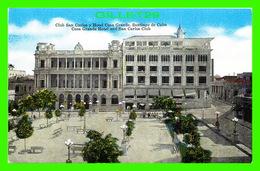 CUBA - CLUB SAN CARLOS Y HOTEL CASA GRANDE, SANTIEGO DE CUBA - WRITTEN - - Cuba