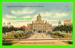HAVANA, CUBA - HABANA, PALACIO PRESIDENCIAL, AVENIDA DE LAS MISIONES - TRAVEL IN 1948 - - Cuba