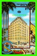 HAVANA, CUBA - HOTEL ROYAL PALM - E. C. KROPP CO - - Cuba