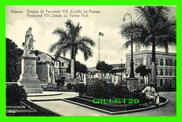 HABANA, CUBA - ESTATUA DE FERNANDO VIII, CASTILLO LA FUERZA - ANIMATED  - EDICION JORDI - - Cuba