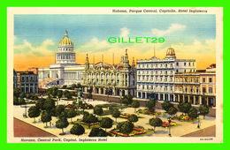 HABANA, CUBA - PARQUE CENTRAL, CAPITOLIO, HOTEL INGLATERRA IN 1936  - C. JORDI - - Cuba