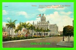 HABANA, CUBA - PALACIO PRESIDENCIAL, AVENIDA DE LAS MISIONES - PRESIDENT'S HOUSE, MISSIONS AVENUE - C. JORDI - - Cuba