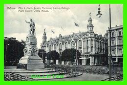 HABANA, CUBA - MTO A MARTI, TEATRO NACIONAL, CENTRO GALLEGO - EDICION JORDI - - Cuba