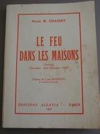 LE FEU DANS LES MAISONS (journal) Gérardmer,Août-Nov.1944 ,N.M.Chabert/les Vosges Martyres. - Oorlog 1939-45