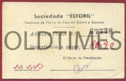 """PORTUGAL - BILHETE SOCIEDADE """" ESTORIL """" - CAMINHO DE FERRO DE CAIS DO SODRE A CASCAIS - 1943 OLD TICKET - Titres De Transport"""