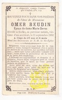 DP Im. Mort. FR Nord - Omer J. Beudin / DeQueker 27j. ° Eecke 1875 † Victime Accident 1902 X Marie Devos - Images Religieuses