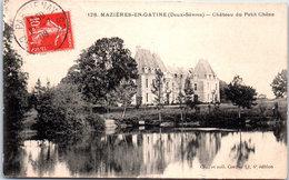 79 MAZIERES EN GATINE - Château Du Petit Chêne - Mazieres En Gatine