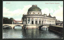 AK Berlin, Museumsinsel, Das Kaiser Friedrich Museum Mit Spree Und Kupfergraben - Mitte
