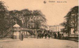 (96)  CPA   Charleroi  Entrée De La Ville  (Bon Etat) - Charleroi