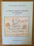 Il Distaccamento Italiano Di Palestina 1917-1921 - Buzzetti Sorani - Marcofilía