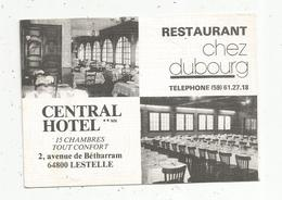 Carte De Visite, Restaurant CHEZ DUBOURG , CENTRAL HOTEL , 64 ,LESTELLE ,2 Scans - Visiting Cards