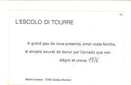 """Voeux De """"L' Escolo Di Tourre"""" A CHATEAURENARD (Bouches Du Rhone) Année 1976 (111969) - Visiting Cards"""