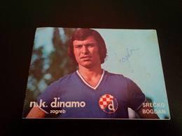 Football -Dinamo Zagreb - AUTOGRAPH - AUTOGRAM - POSTCARD- SRECKO BOGDAN - Authographs