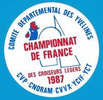 AUTOCOLLANT COMITE DEPARTEMENTAL DES YVELINES CHAMPIONNAT DE FRANCE DES CROISEURS LEGERS 1987 CVP-CNORAM-CVVX-YCCIF-YCT - Autocollants